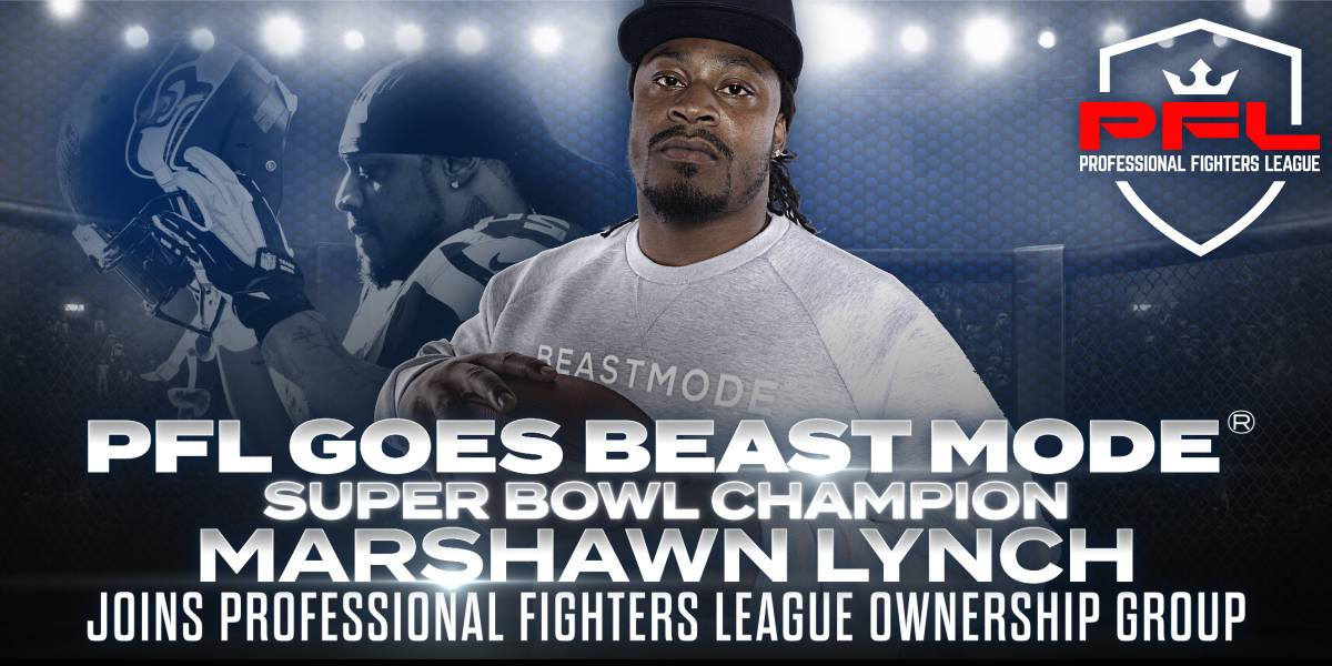 MARSHAWN LYNCH JOINS PROFESSIONAL FIGHTERS LEAGUE BEST-IN-CLASS OWNERSHIP GROUP