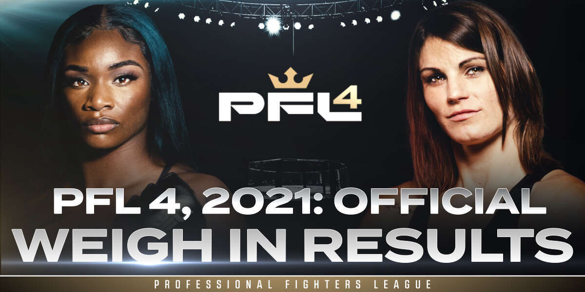 PFL 4, 2021: Weigh-in Results