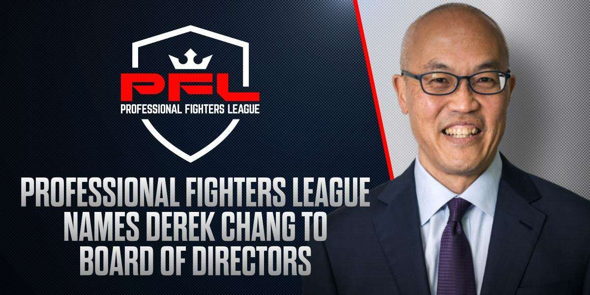PROFESSIONAL FIGHTERS LEAGUE NAMES DEREK CHANG TO BOARD OF DIRECTORS