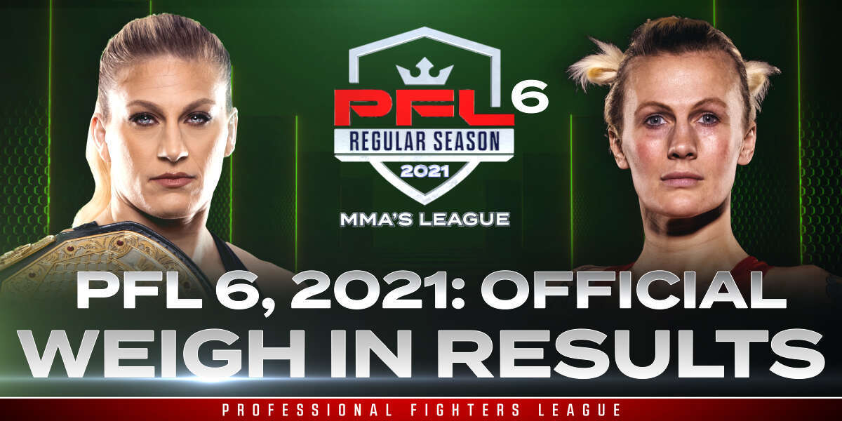 PFL 6, 2021: Weigh-in Results