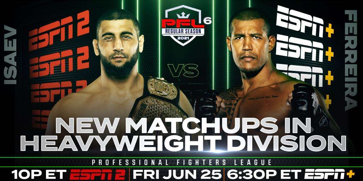 PROFESSIONAL FIGHTERS LEAGUE REVISES MATCHUPS IN HEAVYWEIGHT DIVISION FOR PFL 6 ON JUNE 25
