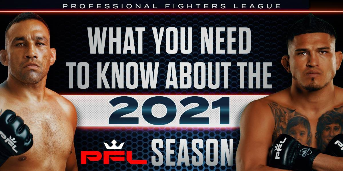 PFL 2021 Season: Everything You Need to Know