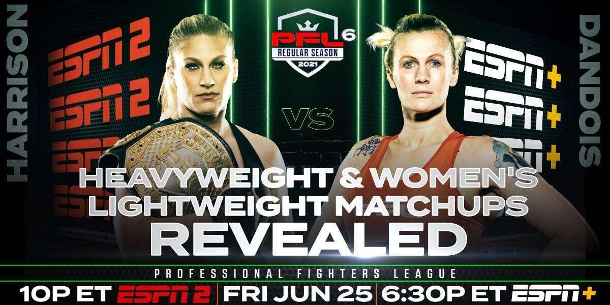 PROFESSIONAL FIGHTERS LEAGUE ANNOUNCES FINAL REGULAR SEASON MMA MATCHUPS FOR HEAVYWEIGHTS AND WOMEN'S LIGHTWEIGHTS ON JUNE 25