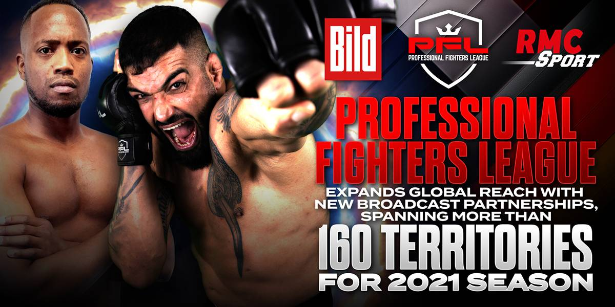 PROFESSIONAL FIGHTERS LEAGUE EXPANDS GLOBAL REACH WITH NEW BROADCAST PARTNERSHIPS, SPANNING MORE THAN 160 TERRITORIES FOR 2021 SEASON