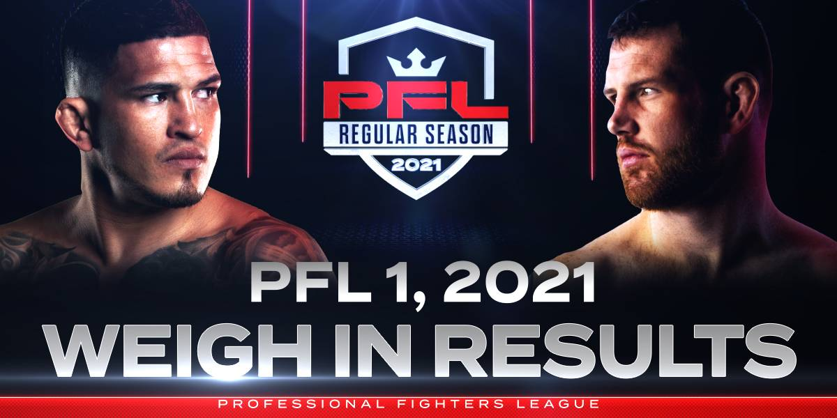 PFL 2021 Season, Event 1 Weigh-in Results