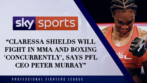 Claressa Shields will fight in MMA and boxing 'concurrently', says PFL CEO Peter Murray